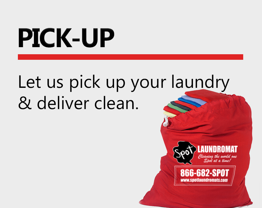 Pick-up let us pick up your laundry and deliver clean.